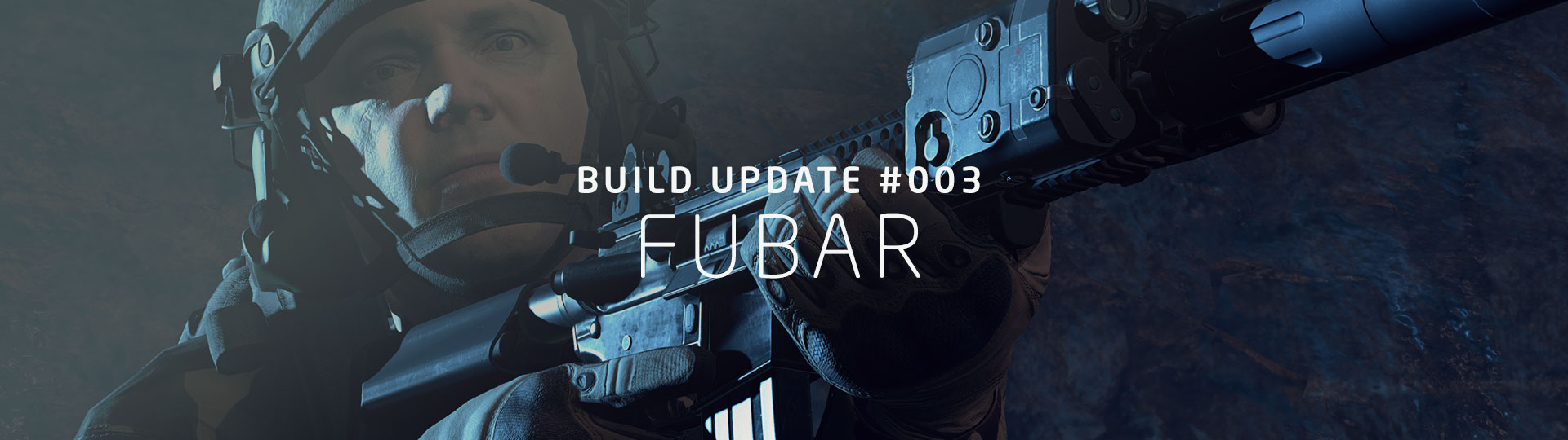 BUILD UPDATE #003: FUBAR – GROUND BRANCH